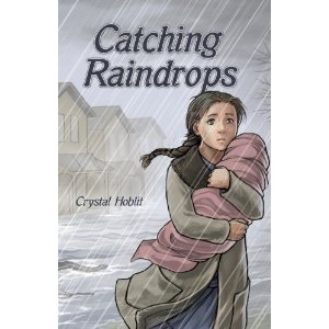 Catching Raindrops, by Crystal Hoblit