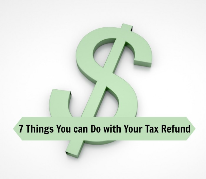 Your Tax Refund, What Are You Doing With It?