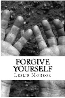 Learn to Forgive Yourself e-book by Leslie Monroe