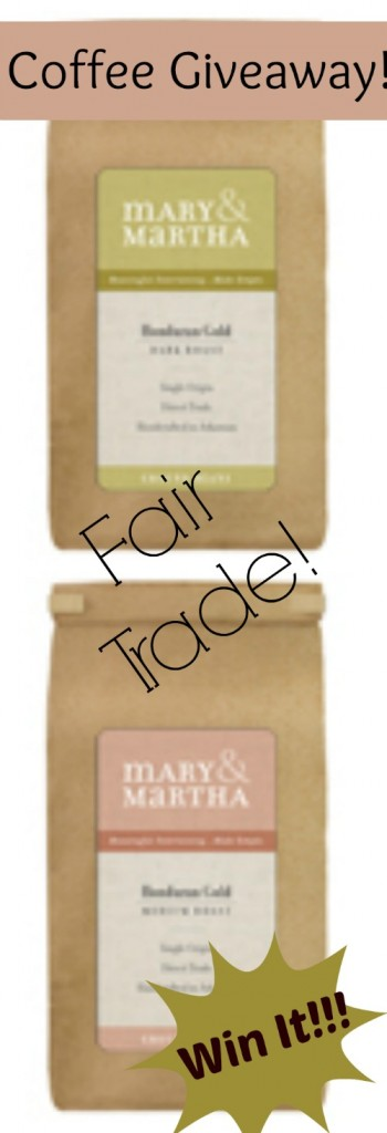 Let's have coffee! Win a 12 ounce bag of fair trade coffee from Mary&Martha