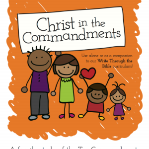 Christ in the Commandments Bible Study for the whole family!