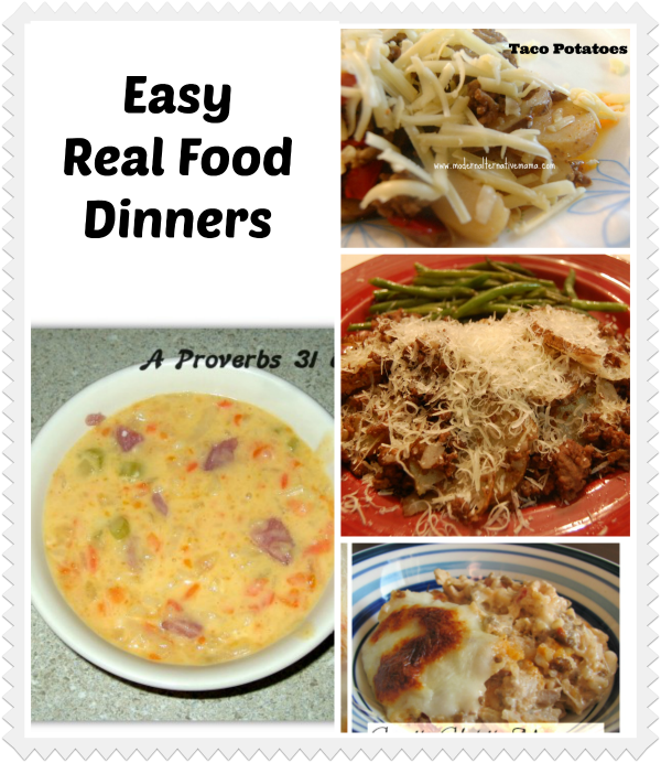 Easy Dinner Ideas ~Real Food Meals for Busy Days