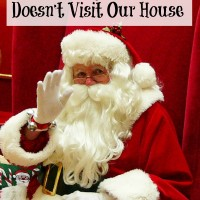 The Jolly Old Elf doesn't visit our house. Even if he did, I'm not too sure he would be welcome....