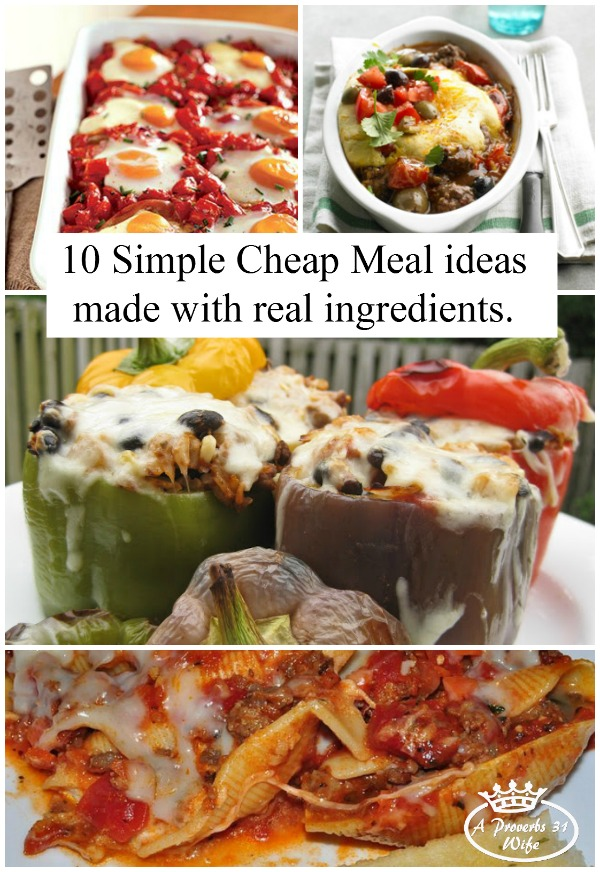 10 Simple cheap meals that are made with whole food ingredients.
