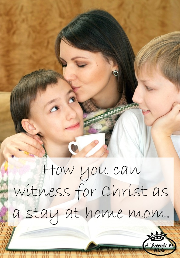 Witnessing to Others as a Stay at Home Mom