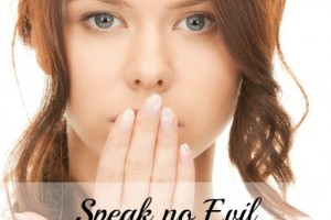 Speak No Evil  ~Why do We Tear Each Other Down?