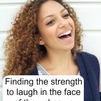 She can laugh at the days to come. Where is this strength coming from?