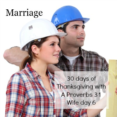 The blessings in marriage. 30  days of thanksgiving with A Proverbs 31 Wife