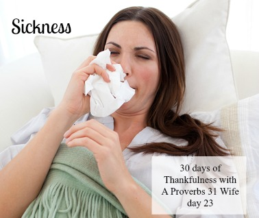 Sickness ~30 Days of Thanksgiving day 23 +Linkup