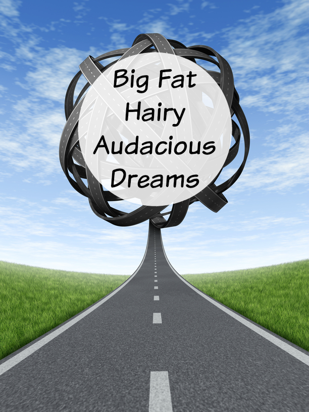 Big fat hairy audacious dreams are those that look impossible. Join me and learn why it's important to set impossible seeming goals for yourself