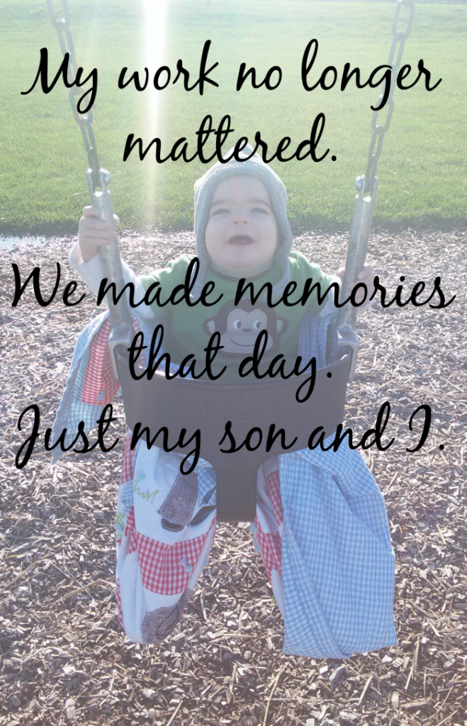 We made memories that day. Just my son and I.