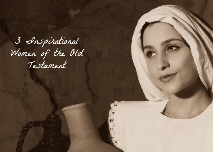 Inspirational Women of the Old Testament