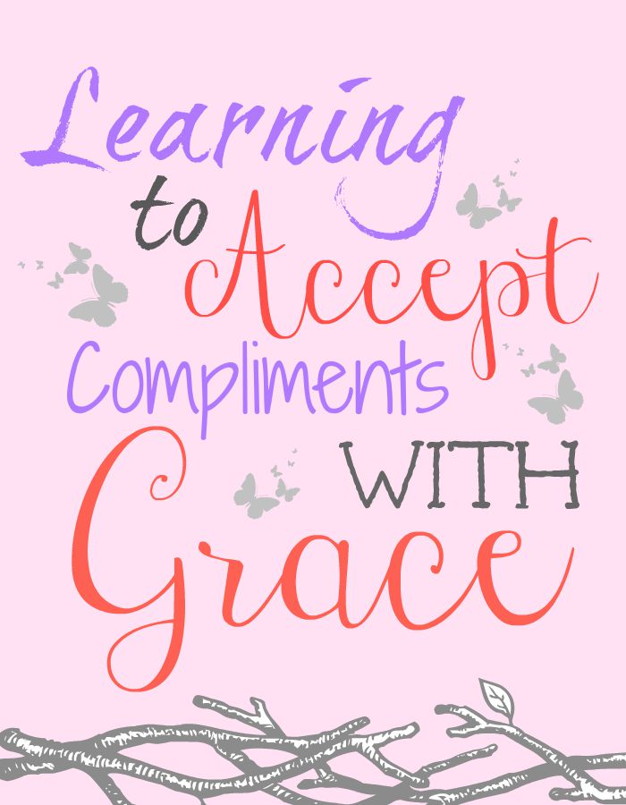 For years I struggled with how to accept compliments with grace. It didn't come naturally to me. Today I'm sharing a few things I've learned in that area