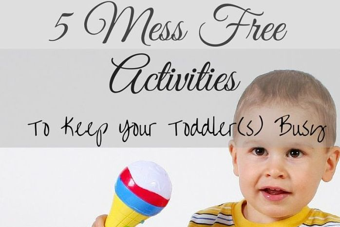 5 Mess Free Toddler Activities to Give You a Break!