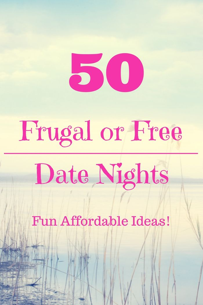 50 frugal or practically free date ideas. Ideas for spending time with your SO without spending a lot of money!