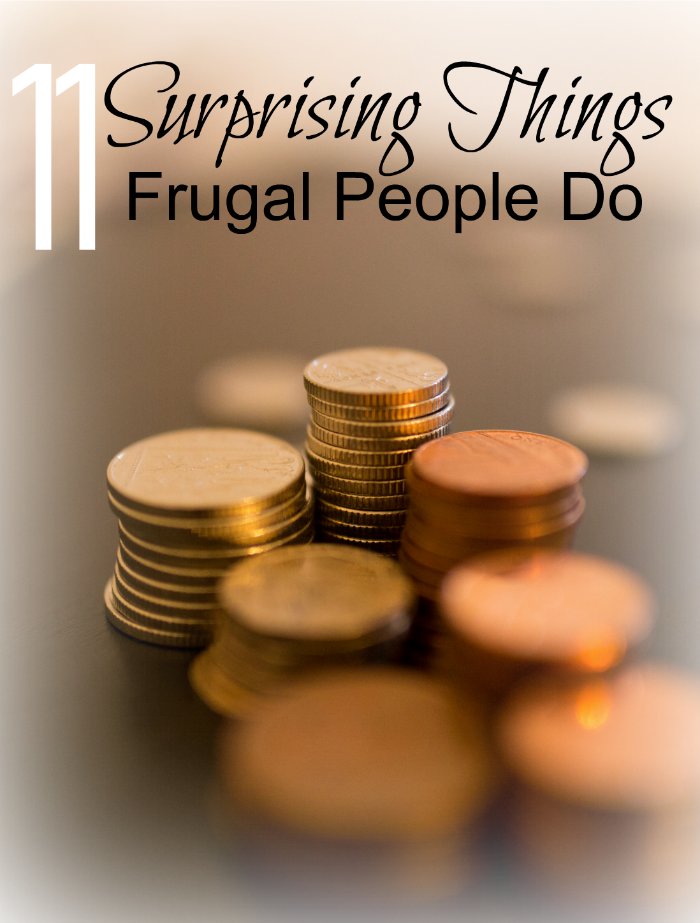 11 Surprising Things Frugal People do to manage their money and budgets.
