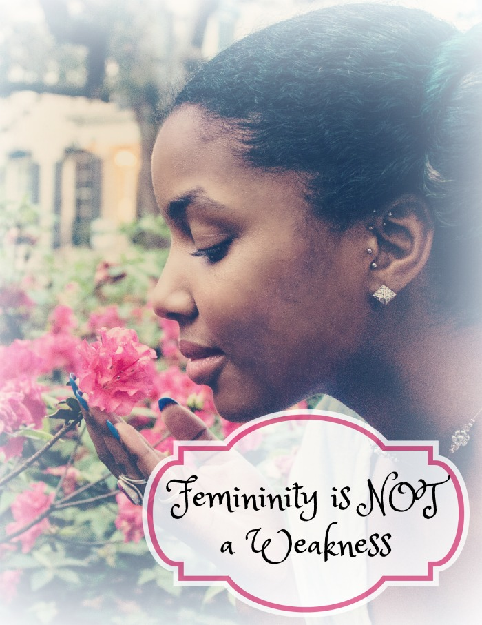 Femininity is not a weakness, embrace the strengths of your femininity and you will excel!