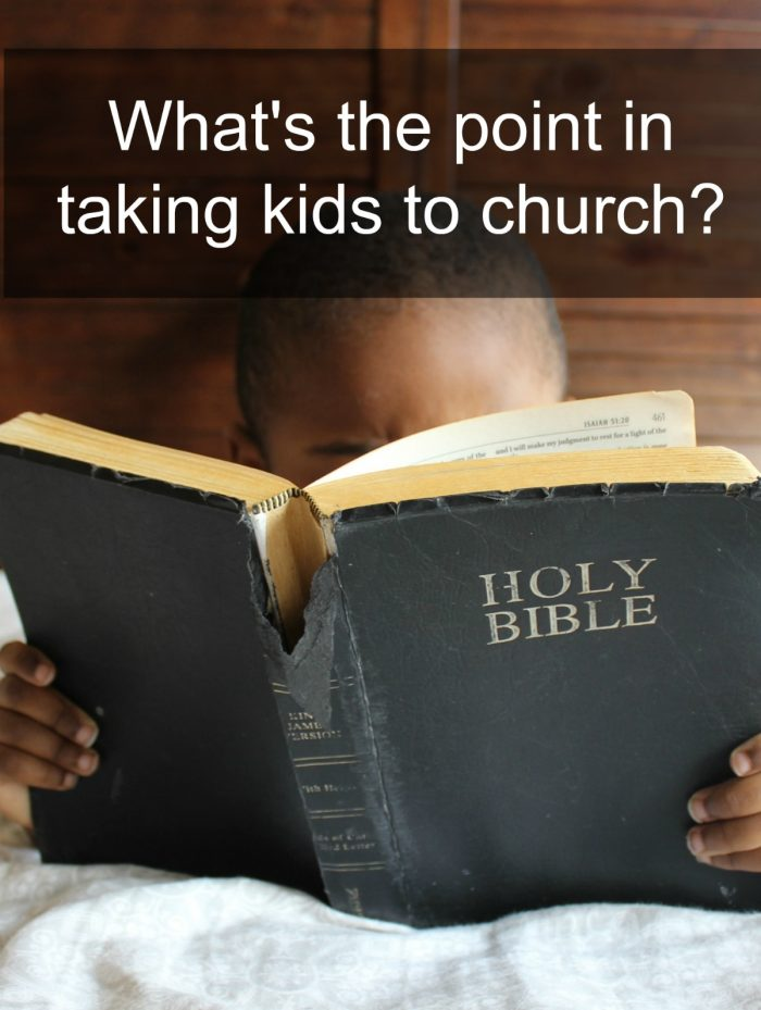 what's the point in taking kids to church? Here's my reason!