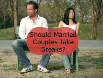 Should Married Couples Take Breaks? MM#28