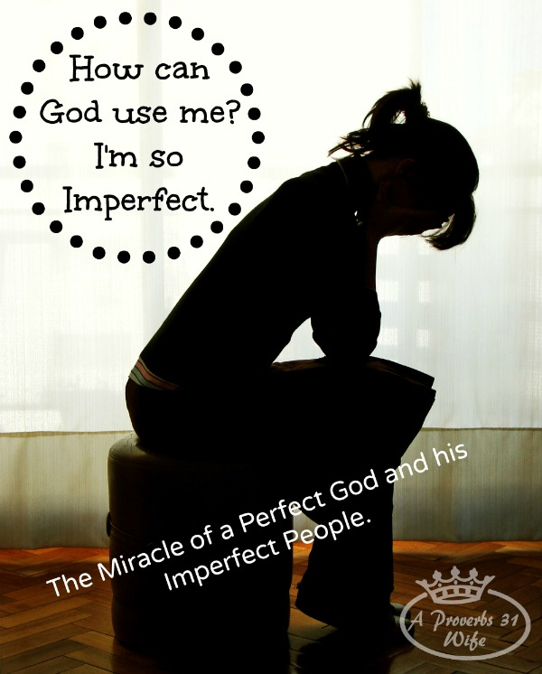 I'm Not Perfect. So how can I possibly do any good for the Lord?