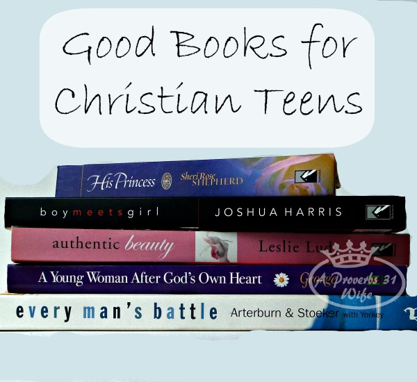 Good Teen Books for Christian Girls and Boys