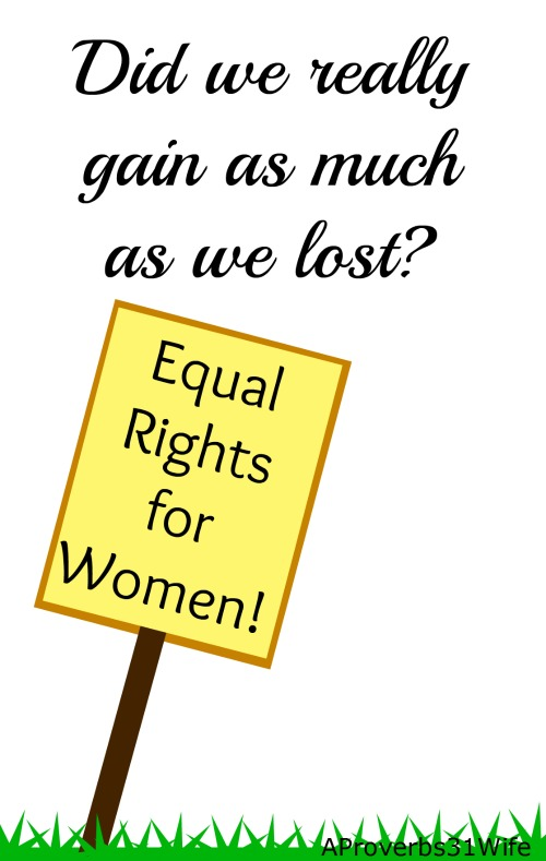 Christian Women's Rights  ~Did we Lose More than we Gained?