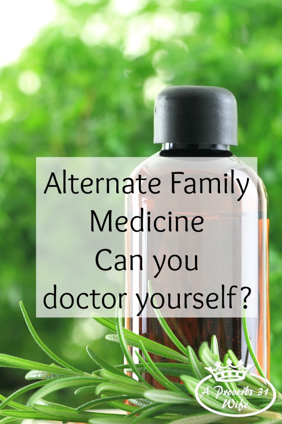 Alternate Family Medicine  ~Can you Doctor Yourself?