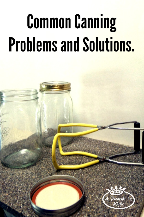 Canning Problems and Solutions ~Simple Prevention