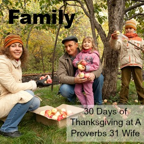 Day two of the 30 days of thankfulness at A Proverbs 31 Wife: Family.