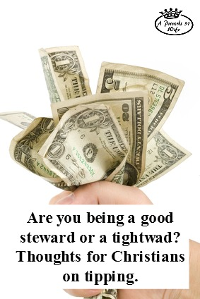 Are you a good steward or just plain stingy? Thoughts on tipping and more
