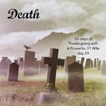 Death 30 Days of Thankfulness day 29