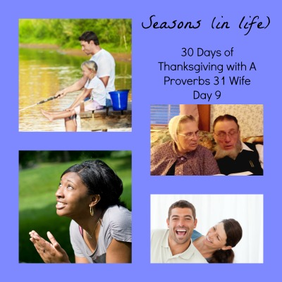 There is a season for everything. 30 Days of thankfulnes day 9