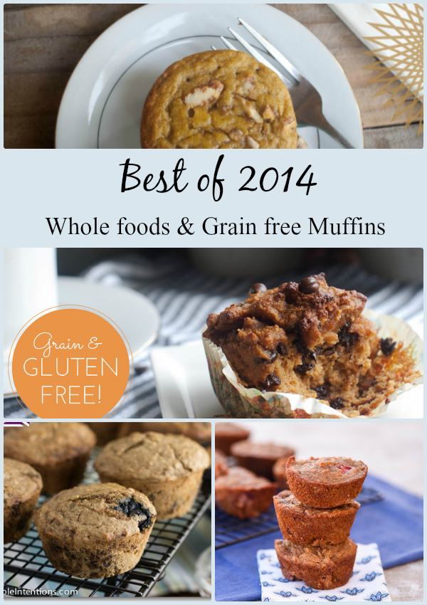 Best of 2014's real foods muffins. Whole food ingredients, gluten free, and grain free recipes