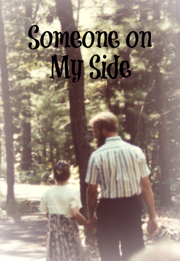 I have always had someone on my side and you do too!