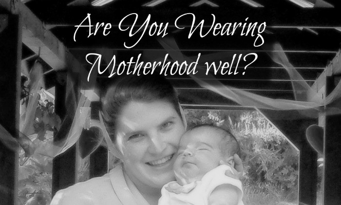 Wearing Motherhood Well