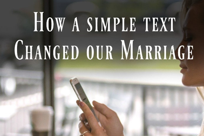 How a Text Changed our marriage