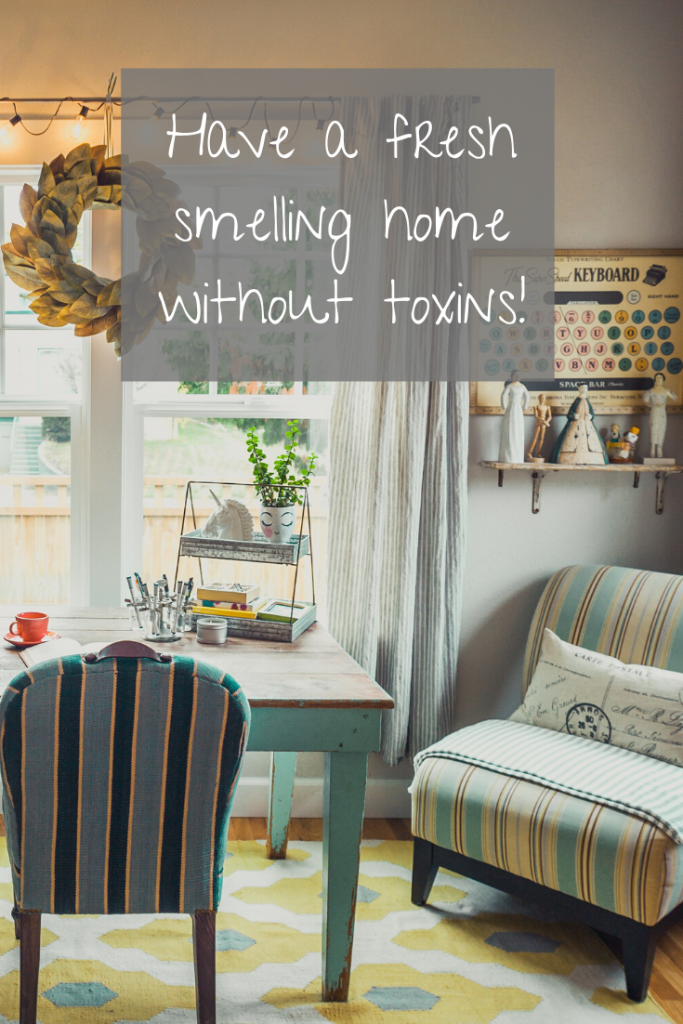 how to have a fresh smelling home without toxic chemicals.